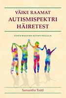 Väike raamat autismispektri häiretest